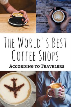 Love coffee? Love travel? Find out what cafes are traveler's favorites across the globe. These are the world's best coffee shops as told by travelers.