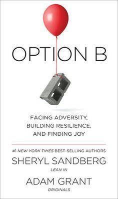 Option B by Sheryl Sandberg and Adam Grant | PenguinRandomHouse.com Amazing book I had to share from Penguin Random House