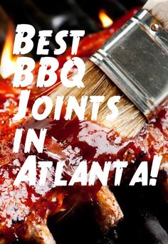 My list of the Best Finger Lickin' BBQ Joints in Atlanta!