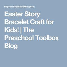 Easter Story Bracelet Craft for Kids! | The Preschool Toolbox Blog