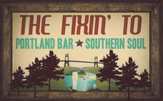 ::: The Fixin' To-- Portland Bar, Southern Soul :::
