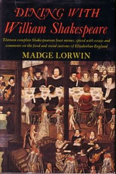 60 best books movies shows music images on pinterest books to madge lorwins dining with william shakespeare offers 16 menus modernized recipes fandeluxe Gallery