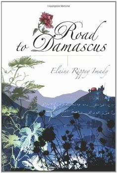 Road to Damascus:   Road to Damascus describes the Middle Eastern journey of an American who meets and falls in love with a Syrian when they are both attending school in New York. Giving up her country and her religion to follow her husband back to Syria, Elaine Imady has made a life that has successfully bridged two cultures and two continents. Raising three bi-cultural, bilingual children, Elaine has important insights to offer to readers from either the West or the Middle East about...