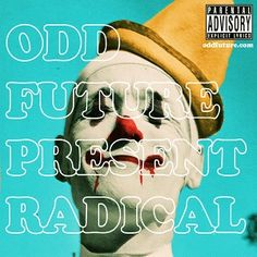 Radical Mixtape by Odd Future Juice Lyrics, Odd Future Wolf Gang, Future Album, Future Music, Rap Albums, Earl Sweatshirt, Yours Lyrics, Dope Music, Tyler The Creator