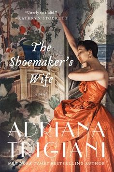 """Read """"The Shoemaker's Wife A Novel"""" by Adriana Trigiani available from Rakuten Kobo. Beloved New York Times bestselling author Adriana Trigiani returns with the most epic and ambitious novel of her career—. I Love Books, Great Books, Books To Read, Amazing Books, Book Club Books, The Book, Book Clubs, Book Lists, Adriana Trigiani"""