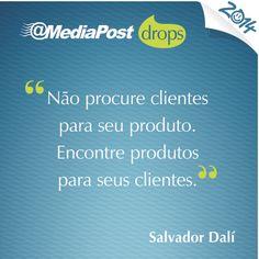 """""""Não procure clientes para seu produto. Encontre produtos para seus clientes."""" Salvador Dalí #marketing #emailmarketing"""