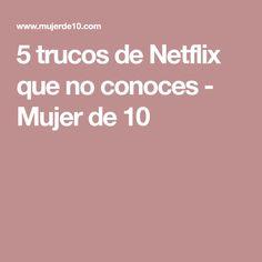 5 trucos de Netflix que no conoces - Mujer de 10