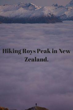 A guide to hiking Roys Peak in Wanaka New Zealand.