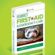 Your FREE Ferret Emergency Care eBook!