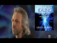 Gregg Braden: The Spontaneous Healing of Belief... Your thinking determines the outcome of your treatment.
