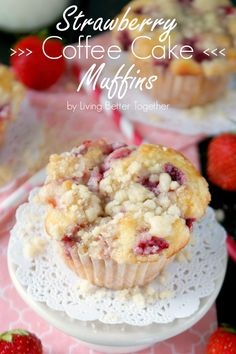 These Strawberry Coffee Cake Muffins are made with sweet fresh berries and topped with a delicious crumble!: