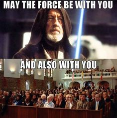 You can't think of the iconic Star Wars line without this response automatically popping into your head. | 23 Photos That Will Never Make Sense To People Who Didn't Go To Catholic School