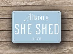 Personalized She Shed Signs http://www.classicmetalsigns.com/product/personalized-she-shed-signs/