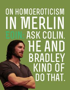 , Merlin Cast on Merthur: Alex Vlahos and Eoin. Damn freaking straight oh I'm sorry I guess I mean damn freaking gay Merlin Show, Merlin Fandom, Merlin Cast, Colin Morgan, It's Over Now, Merlin And Arthur, Bbc Tv Series, Fantastic Show, Bradley James