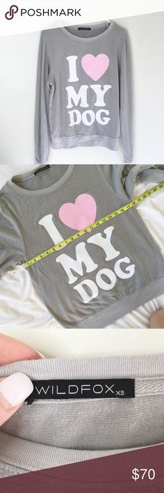 """🐶Wildfox """"I Love My Dog"""" sweatshirt This sweatshirt is so cute! 😍  NWOT WILDFOX """"I ❤️ My Dog"""" Size EXTRA SMALL  ▫️Measurements in photos (laying flat) ▫️Marerials/care in photos  💜My home is smoke and pet free Wildfox Tops Sweatshirts & Hoodies"""