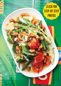"""Thai Long Bean, Cucumber, and Tomato Salad  Thai salads are full of crisp vegetables and fruits mixed with intense condiments. """"It's not about just tossing the ingredients together,"""" says Ricker. """"It's about working them into the dressing,"""" which can also be used to dress green-papaya and cabbage slaws.  From Bon Appetit"""