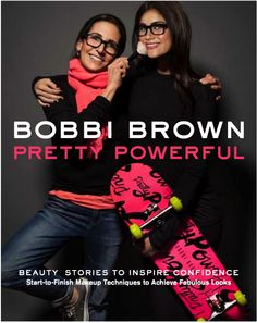 Pretty Powerful: Beauty Stories To Inspire Confidence by Bobbi Brown