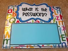 Password sign to put outside the door. (ex. Sight Words)