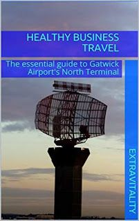 Healthy Business Travel: the essential guide to Gatwick Airport's North Terminal #ebooks #kindlebooks #freebooks #bargainbooks #amazon #goodkindles