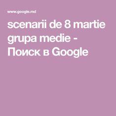 scenarii de 8 martie grupa medie - Поиск в Google