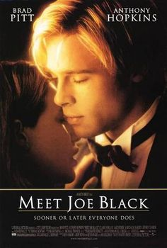 Meet Joe Black is a 1998 American fantasy romance film produced by Universal Studios, directed by Martin Brest and starring Brad Pitt, Anthony Hopkins and Claire Forlani, loosely based on the 1934 film Death Takes a Holiday. Film Movie, See Movie, Beau Film, Best Brad Pitt Movies, Movies Showing, Movies And Tv Shows, Thriller, Claire Forlani, Sir Anthony Hopkins