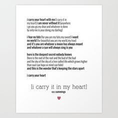 e.e. cummings - I Carry Your Heart Art Print by lalalists | Society6