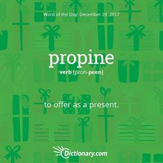 Propine definition, to offer as a present. Unusual Words, Weird Words, Rare Words, Unique Words, Cool Words, Words To Use, New Words, Foreign Words, English Writing Skills