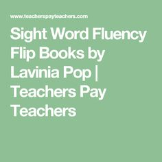 Sight Word Fluency Flip Books by Lavinia Pop | Teachers Pay Teachers