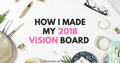 How I made my 2018 Vision Board