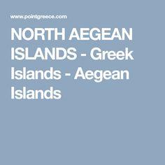 NORTH AEGEAN ISLANDS - Greek Islands - Aegean Islands Greek Islands, Greek Isles