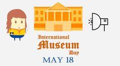International Museum Day – May 18