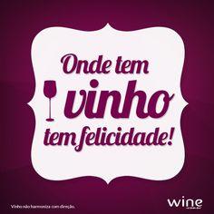 Sendo assim, nunca é demais reabastecer o estoque de felicidade na Wine.com.br…