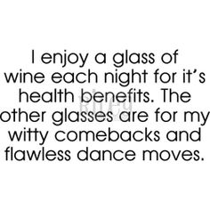 See Wine For Health Benefits by Riley