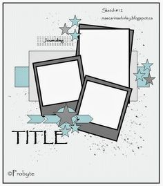 12x12 Scrapbook Sketch Contains 3 photos.  Room for a Title, Journaling and Embellishments.