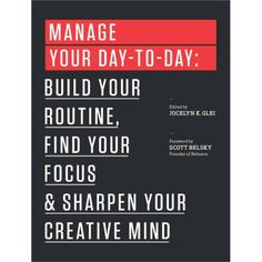 Manage Your Day-to-Day: Build Your Routine, Find Your Focus - Canopy is Amazon, curated. Use Canopy to discover the most useful, beautiful, and well-designed products on Amazon.