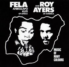 Fela Kuti and Roy Ayers - Music of Many Colours Vinyl LP Music of Many Colours is a joint album between Roy Ayers and Fela Kuti, recorded after a three week Roy Ayers, Fela Kuti, Factory Records, 15 Year Anniversary, Garfield, Black Presidents, Western World, Art Music, Music Artists