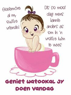 Morning Greetings Quotes, Morning Messages, Good Morning Wishes, Good Morning Quotes, Lekker Dag, Afrikaanse Quotes, Goeie More, Pretty Pastel, Positive Thoughts