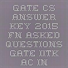 GATE CS answer key 2015 FN Asked Questions gate.iitk.ac.in