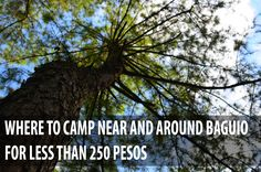 For all the campers out there, check out our list of campsites around Baguio which is less than 250 pesos.