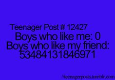 seriously, what is wrong with that? Like my friend has so many boys that like her and then she says she's not pretty. And I'm here like u get all like these cute boys and I don't attract anyone