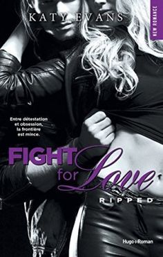 Fight for love, tome 5 : Ripped