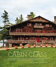 Love the Adirondack cabins - once a playground of the Vanderbilts, the Great Camp Sagamore in upstate NEW YORK lets visitors experience the wilderness in Gilded Age grandeur.