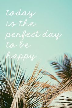 Today is the perfect day to be | TGH Magazine