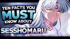 Today I present 10 Facts That You Must Know About Sesshomaru from the InuYasha series! He's InuYasha's Older Brother and definitely deserves a list for this . Superhero Memes, Red Hood, Inuyasha, You Must, Dbz, Superman, Marvel, Facts, Animation