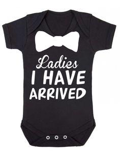 Ladies I Have Arrived Novelty baby vest  bodysuit babygrow onesie funny  themed personalised