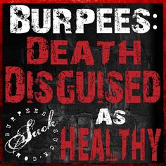 Painfully Funny Quotes About Burpees Crossfit Memes, Gym Memes, Gym Humor, Workout Humor, Fitness Humor, Spartan Quotes, Spartacus Workout, Tough Mudder, Fitness Motivation Quotes