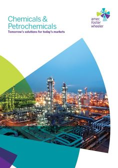 Chemicals & Petrochemicals brochure: Amec Foster Wheeler has over 70 years' experience in the chemicals and petrochemicals industry. We've completed thousands of projects; grassroots facilities, expansions and upgrades. Our experience and capabilities encompass plants that produce feedstocks, intermediate products and finished products.  Visit amecfw.com/brochures
