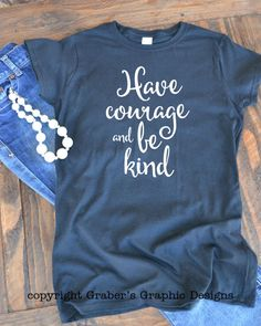 Have courage and be kind Cinderella quote by GrabersGraphics
