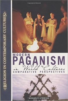 Modern Paganism in World Cultures: Comparative Perspectives (Religion in Contemporary Cultures) Michael Strmiska Wicca Witchcraft, Pagan Witch, Magical Library, Faculty And Staff, Asatru, Spiritual Practices, Reading Material, World Cultures, How To Stay Healthy
