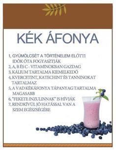 ❤ Életmód cikkek : Kék áfonya  Zöldség és gyümölcsök hatásai Smoothie Fruit, Health Remedies, Eating Well, Health Tips, Healthy Lifestyle, Vitamins, Food And Drink, Health Fitness, Healthy Eating